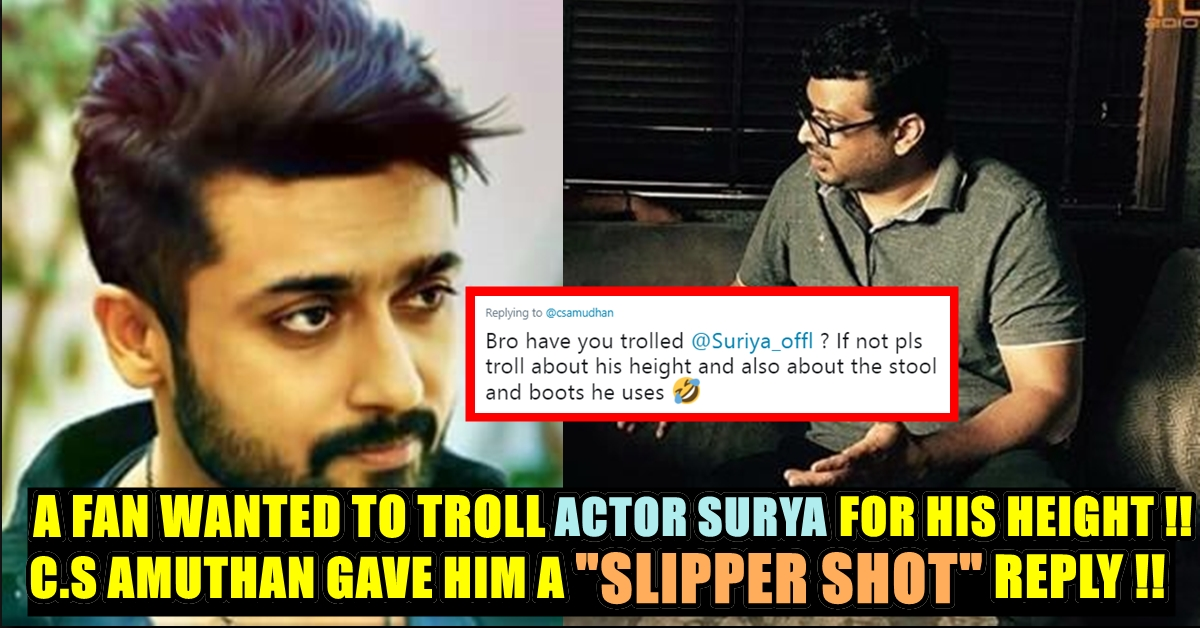 Fan Asked C S Amudhan To Troll Surya's Height !! The Director Gave