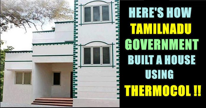 """Tamilnadu Government Built A House Using """"Thermocol"""" !! Here's How"""