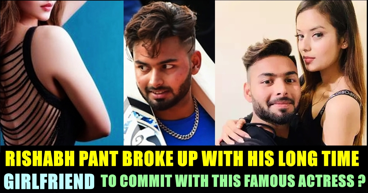 Rishabh Pant Broke Up With His Girlfriend To Date This Actress Chennai Memes